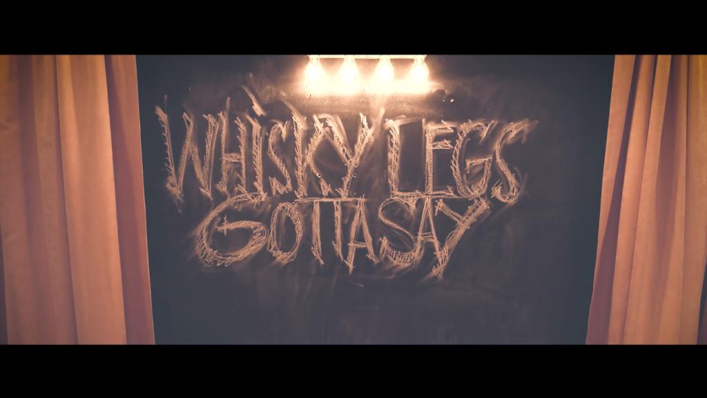 Whisky Legs/ Gotta Say